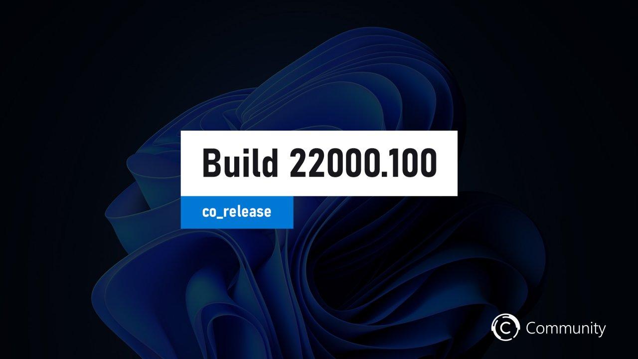 Анонс Windows 11 Insider Preview Build 22000.100 (канал Dev)