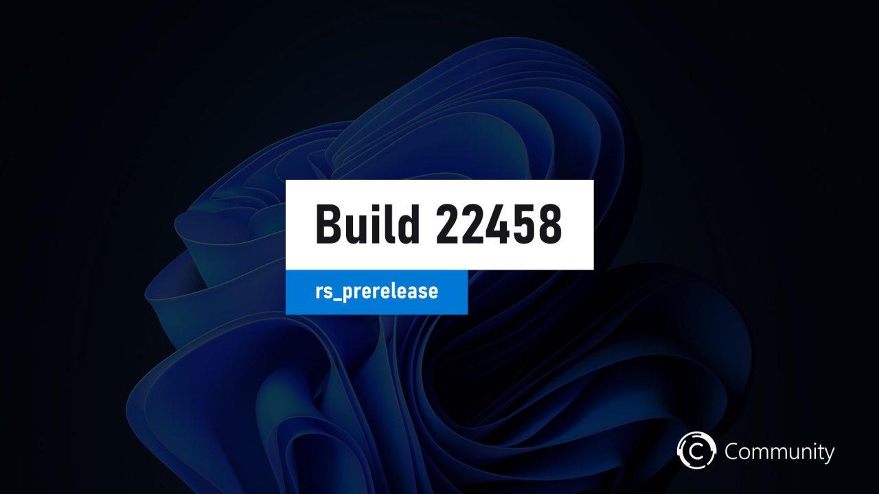 Анонс Windows 11 Insider Preview Build 22458 (канал Dev)