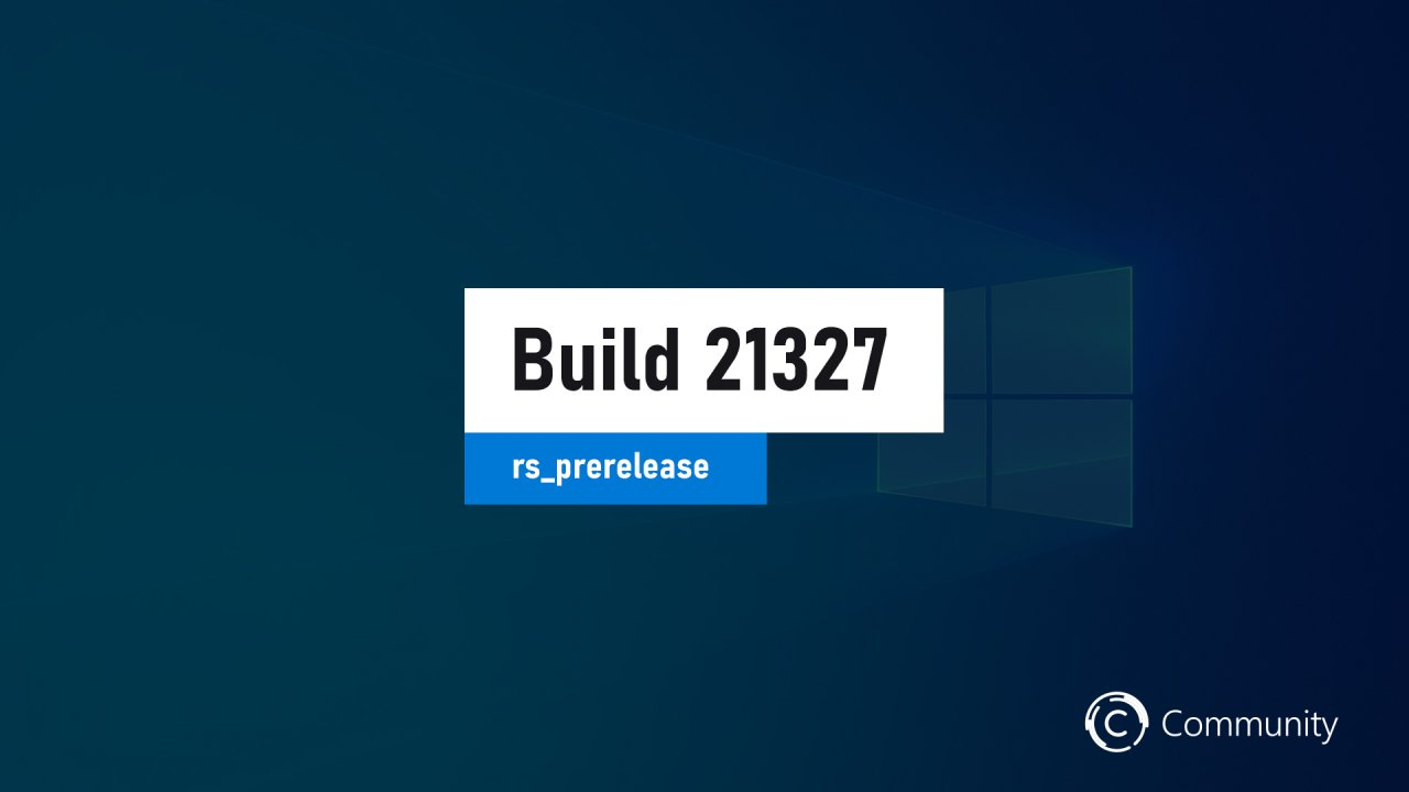Microsoft выпустила сборку Windows 10 Build 21327.1010 на канале Dev
